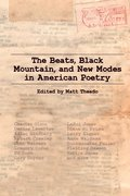 Cover for The Beats, Black Mountain, and New Modes in American Poetry