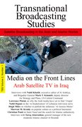 Cover for Media on the Front Lines:  Satellite TV In Iraq