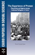 Cover for The Experience of Protest: Masculinity and Agency among Sudanese Refugees in Cairo