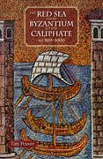 Cover for The Red Sea from Byzantium to the Caliphate