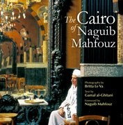 Cover for The Cairo of Naguib Mahfouz