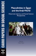 Cover for Masculinities in Egypt and the Arab World: Historical, Literary, and Social Science Perspectives