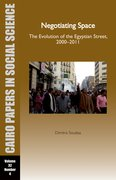 Cover for Negotiating Space: The Evolution of the Egyptian Street, 2000-2011