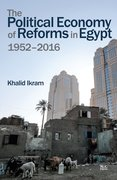 Cover for The Political Economy of Reforms in Egypt, 1952-2016