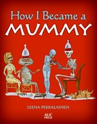 Cover for How I Became a Mummy