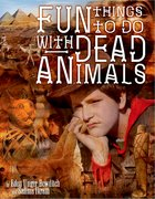 Cover for Fun Things to Do with Dead Animals