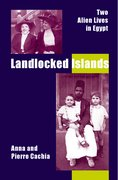 Cover for Landlocked Islands: Two Alien Lives in Egypt