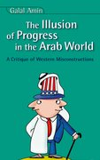 Cover for Illusion Of Progress in the  Arab World