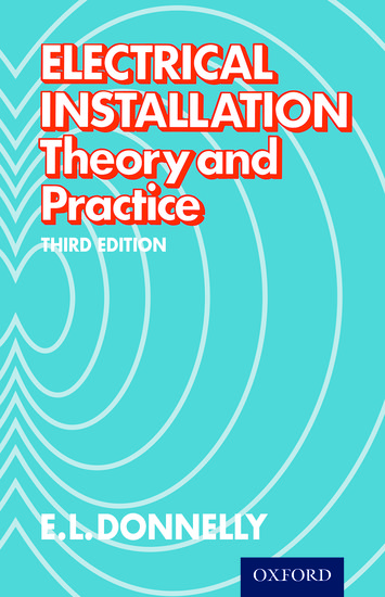 electrical installation theory and practice third edition e lelectrical installation theory and practice third edition e l donnelly oxford university press
