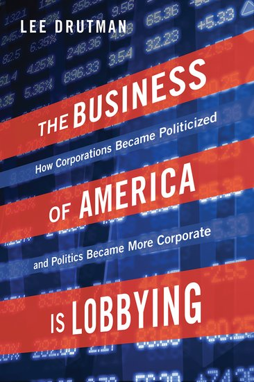 The Business Of America Is Lobbying Hardcover Lee Drutman