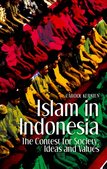 Islam in Indonesia  Carool Kersten  Oxford University Press