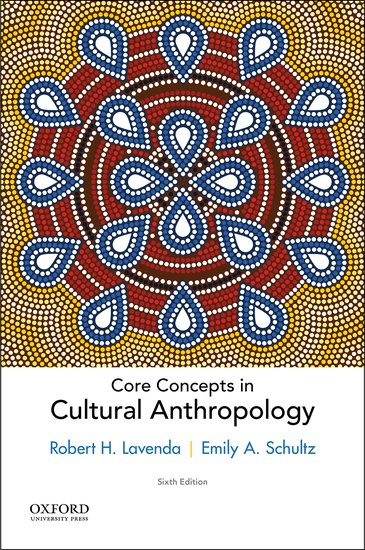 Core concepts in cultural anthropology robert h lavenda emily a core concepts in cultural anthropology robert h lavenda emily a schultz oxford university press fandeluxe Choice Image