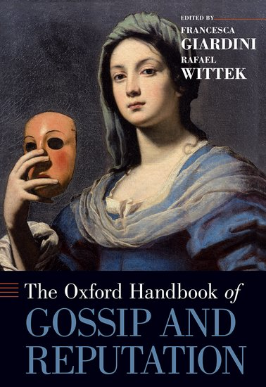 The Oxford Handbook of Gossip and Reputation
