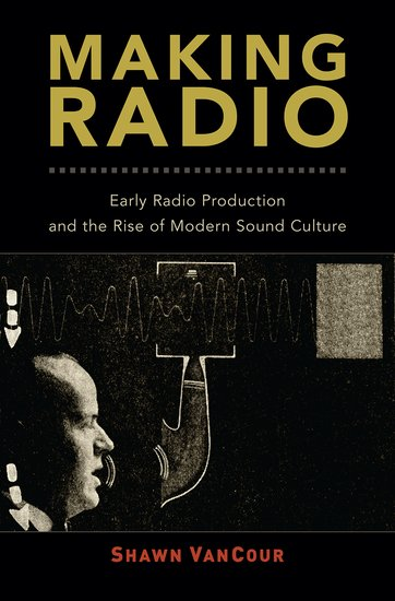 Making radio shawn vancour oxford university press fandeluxe Gallery