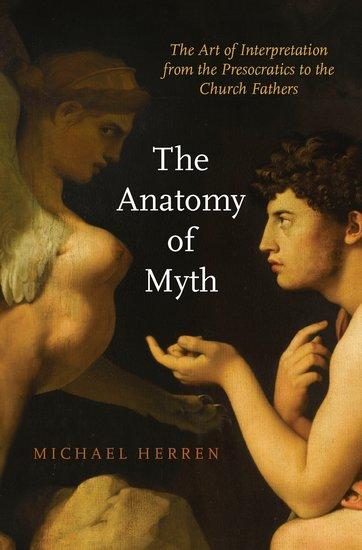 The Anatomy Of Myth Hardcover Michael Herren Oxford University