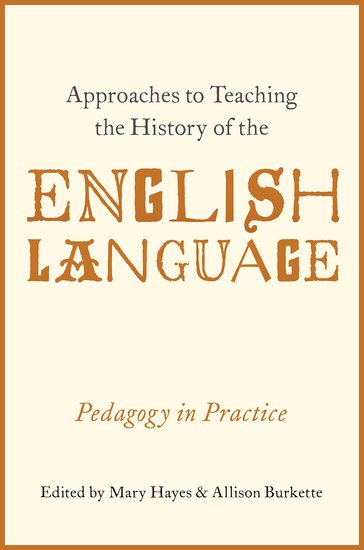 Approaches to teaching the history of the english language approaches to teaching the history of the english language paperback mary hayes allison burkette oxford university press fandeluxe Gallery