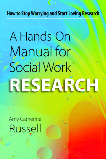 A Hands On Manual For Social Work Research   Amy Catherine Russell   Oxford  University Press