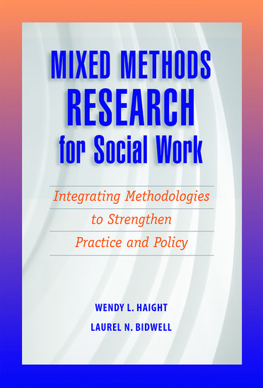 Charming Mixed Methods Research For Social Work   Wendy Haight; Laurel N. Bidwell    Oxford University Press
