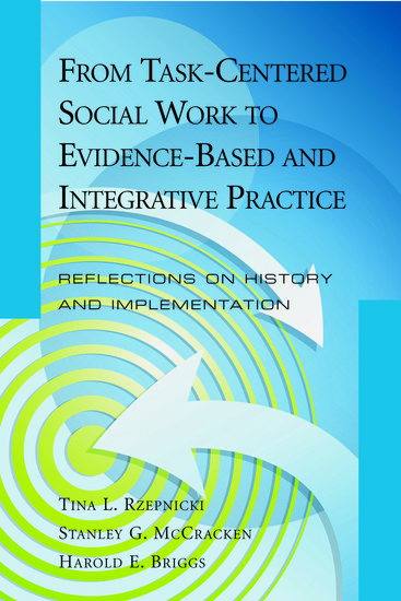 task centred practice social work theory Theories used in social work practice by grounding their practice in theory, social workers can better task-centered: the social worker helps the client.