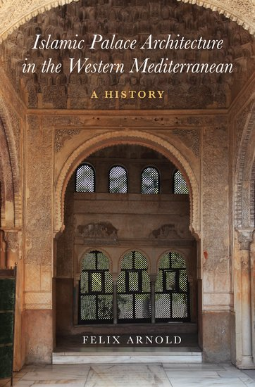 Islamic Palace Architecture in the Western Mediterranean