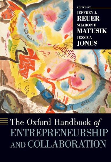 The Oxford Handbook of Entrepreneurship and Collaboration
