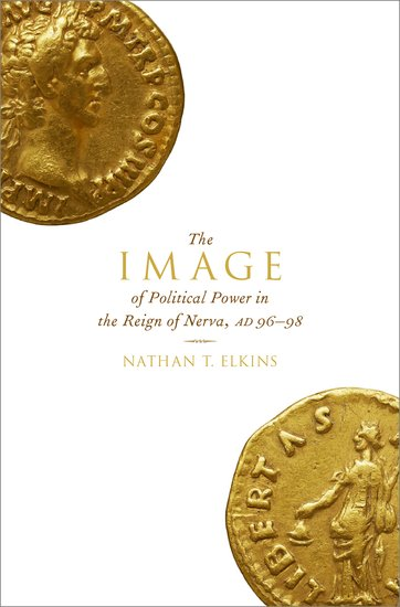 The Image of Political Power in the Reign of Nerva, AD 96-98