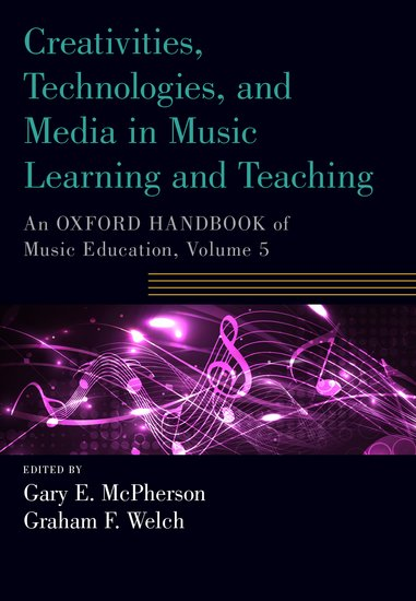 The oxford handbook of music education volume 1 gary e mcpherson creativities technologies and media in music learning and teaching fandeluxe Choice Image