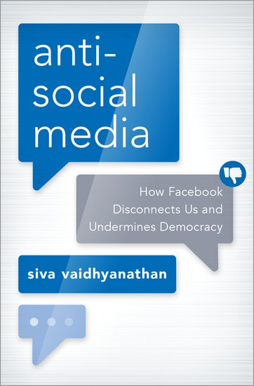 Antisocial Media Hardcover Siva Vaidhyanathan Oxford