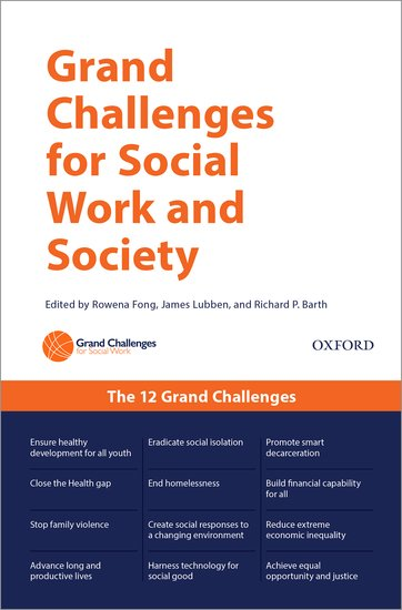 Grand Challenges For Social Work And Society   Rowena Fong; James Lubben;  Richard P. Barth   Oxford University Press