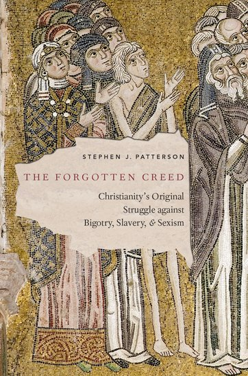 The Forgotten Creed - Stephen J. Patterson - Oxford University Press