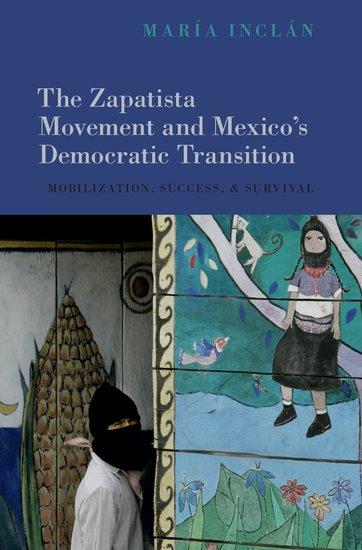 And The Mexico's Zapatista Democratic Transition Movement ZiOPTlkuwX