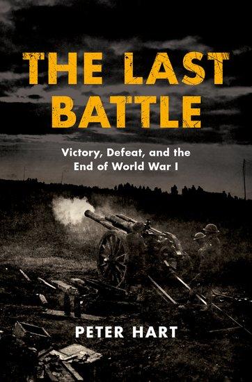 The Last Battle Peter Hart Oxford University Press