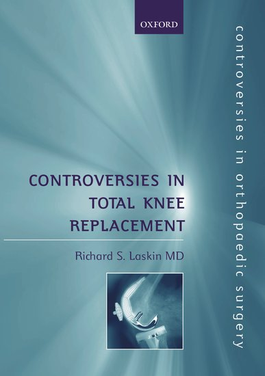 Controversies in Total Knee Replacement