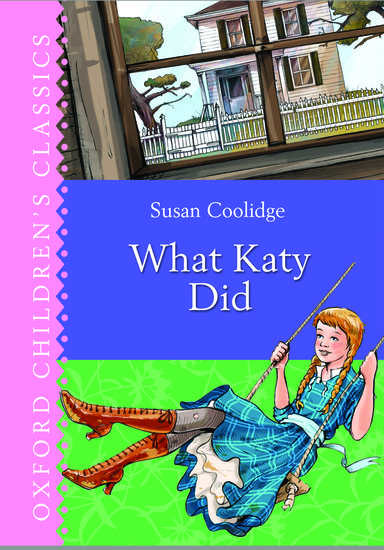 Oxford Children's Classics: What Katy Did