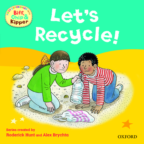Oxford Reading Tree Read With Biff, Chip, and Kipper: First Experiences: Let's Recycle!