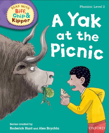 Oxford Reading Tree Read with Biff, Chip and Kipper: Phonics: Level 2. A Yak at the Picnic