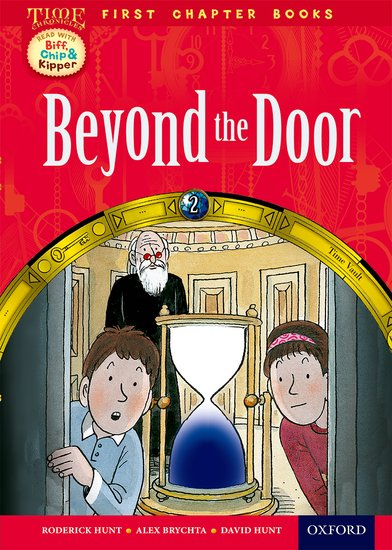 Oxford Reading Tree Read with Biff, Chip and Kipper: Level 11 First Chapter Books. Beyond the Door