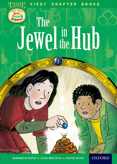 Oxford Reading Tree Read with Biff, Chip and Kipper: Level 11 First Chapter Books. The Jewel in the Hub