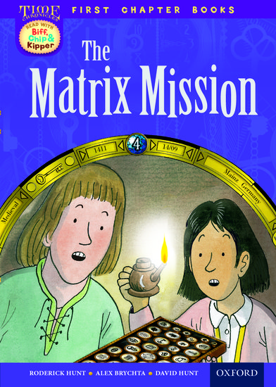 Oxford Reading Tree Read with Biff, Chip and Kipper: Level 11 First Chapter Books. The Matrix Mission