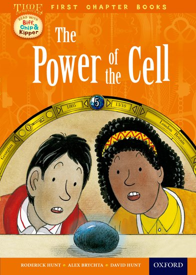Oxford Reading Tree Read with Biff, Chip and Kipper: Level 11 First Chapter Books. The Power of the Cell