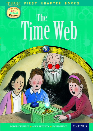 Oxford Reading Tree Read with Biff, Chip and Kipper: Level 11 First Chapter Books. The Time Web