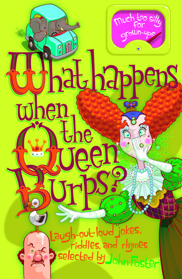 What Happens When the Queen Burps?