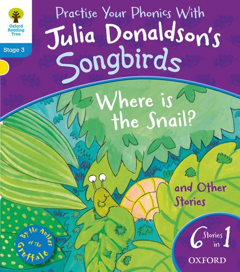 Oxford Reading Tree Songbirds: Level 3. Where Is the Snail and Other Stories