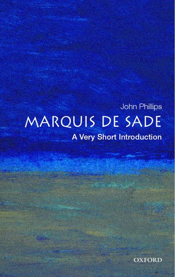 an introduction to the history of marquis de sade and the enlightenment The marquis de sade: a very short introduction aims to disentangle the 'real' marquis de sade from his mythical and demonic reputation of the past two hundred years by examining sade's libertine novels, his championing of.
