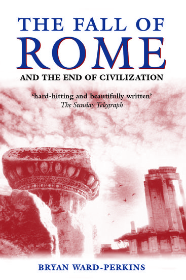 The Fall Of Rome  Bryan Wardperkins  Oxford University Press  Easy Essay Topics For High School Students also English Language Essay Topics  Example Of An Essay With A Thesis Statement