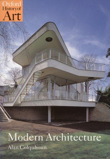 Modern Architecture Alan Colquhoun modern architecture - alan colquhoun - oxford university press