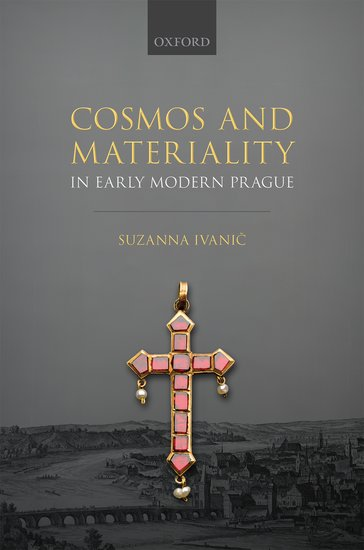 Cosmos and Materiality in Early Modern Prague