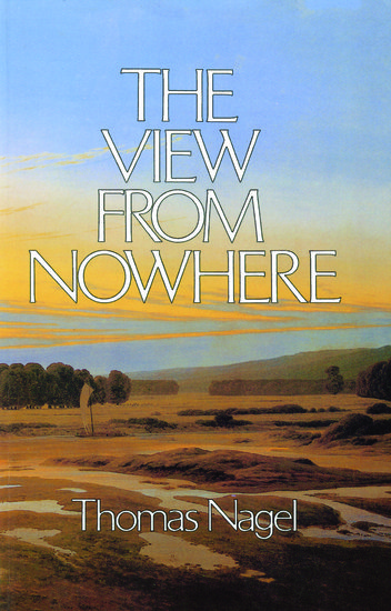 The View From Nowhere - Thomas Nagel - Oxford University Press