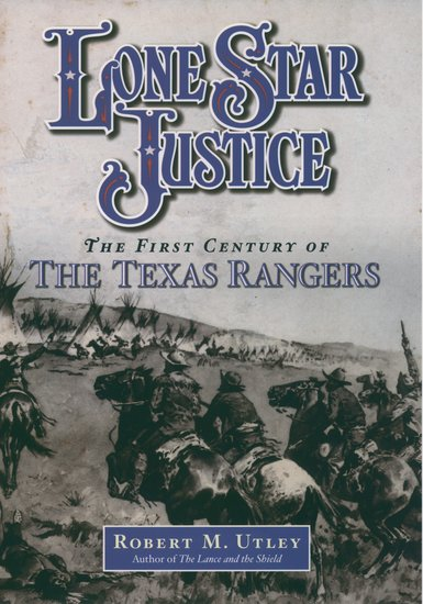 Lone Star Justice Robert M Utley Oxford University Press