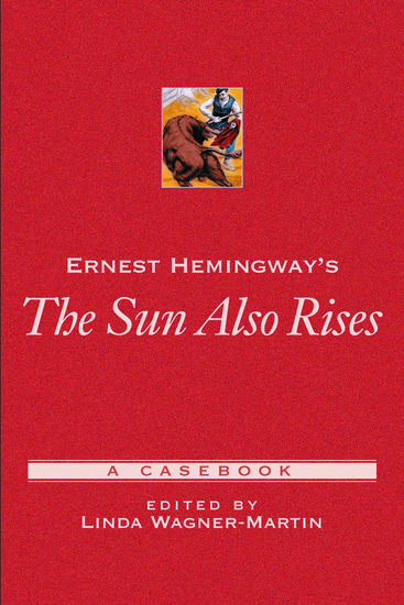 the versions of masculinity in the sun also rises a novel by ernest hemingway